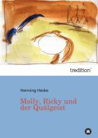 """""""Molly, Ricky und der Quälgeist"""" von Henning Heske"""