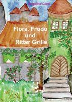 """""""Flora, Frodo und Ritter Grille"""" von Angelika Carol"""