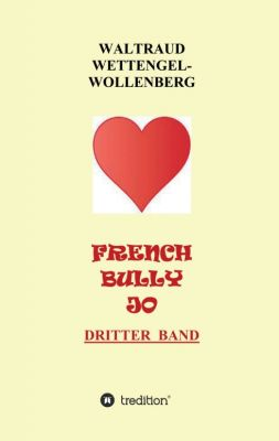 """FRENCH BULLY JO"" von WALTRAUD WETTENGEL-WOLLENBERG"