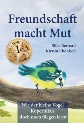 """""""Freundschaft macht Mut"""" von Kirstin Rhönisch, Silke Bernard"""