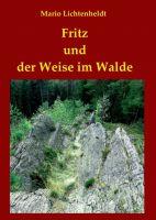 """""""Fritz und der Weise im Walde"""" von Mario Lichtenheldt"""