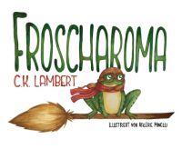 """""""FROSCHAROMA"""" von C.K. Lambert"""