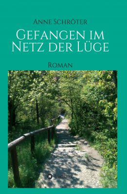 """""""Gefangen im Netz der Lüge"""" von Anne Schröter"""