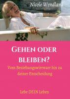 """""""Gehen oder bleiben?"""" von Nicole Wendland"""