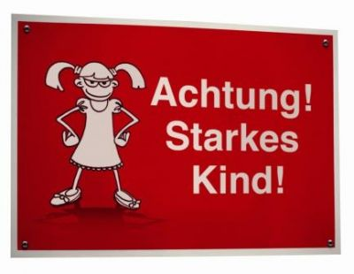 Achtung! Starkes Kind!