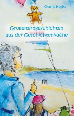 Großeltern sind wichtige Personen im Leben eines Kindes - die Geschichten von Charlie Hagist erzählen davon.