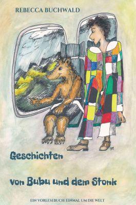 """!Geschichten von Bubu und dem Stonk"""" von Rebecca Buchwald"""