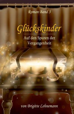 """""""Glückskinder Band 3"""" von Brigitte Lehnemann"""