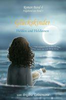 Glückskinder Band 4 – vierter Teil des fesselnden Jugendbuchs erzählt von Helden und Heldinnen
