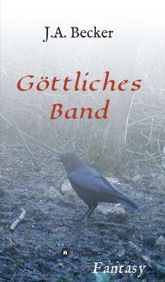 """""""Göttliches Band"""" von J.A. Becker"""