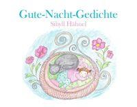 """""""Gute-Nacht-Gedichte"""" von Sibyll Hähnel"""