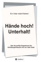 Hände hoch! Unterhalt! – Erfolgstitel gibt eine erschütternde Bestandsaufnahme des deutschen Rechtssystems