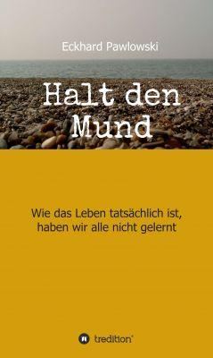 """""""Halt den Mund"""" von Eckhard Pawlowski"""