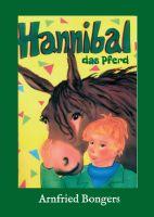 """""""Hannibal - das Pferd"""" von Arnfried Bongers"""