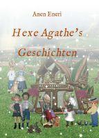 """Hexe Agathe´s Geschichten"" von Anen Eneri"