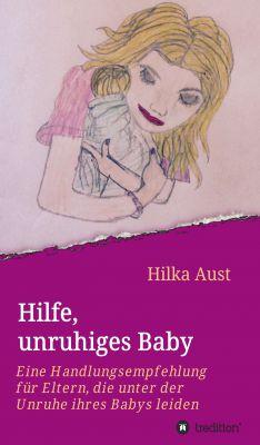 """""""Hilfe, unruhiges Baby"""" von Hilka Aust"""