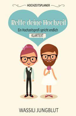 """""""Hochzeitsplaner 'Rette deine Hochzeit"""" von Wassili Jungblut"""