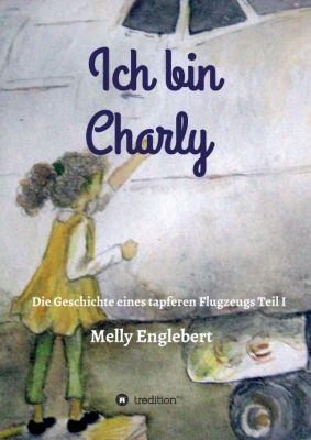 """""""Ich bin Charly"""" von Melly Englebert"""