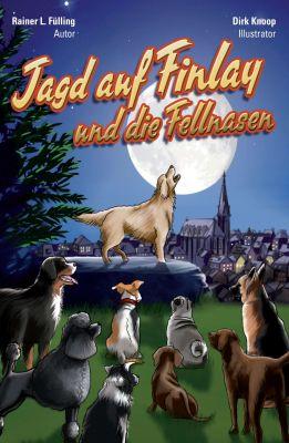 """""""Jagd auf Finlay und die Fellnasen"""" von Rainer L. Fülling"""