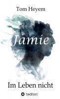 """""""Jamie - Im Leben nicht"""" von Tom Heyem"""