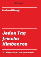 """""""Jeden Tag - frische Himbeeren"""" von Gerhard Hänggi"""