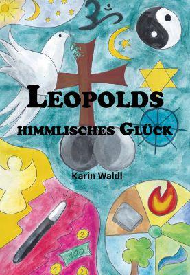 Ein Buch mit einer klaren, christlichen Botschaft: Leopolds himmlisches Glück