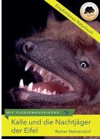 Kalle und die Nachtjäger der Eifel – Abenteuerliche Fledermausexpeditionen