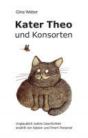"""""""Kater Theo und Konsorten"""" von Gina Weber"""