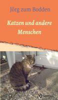 """""""Katzen und andere Menschen"""" von Jörg zum Bodden"""