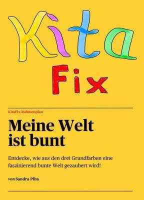 """KitaFix-Rahmenplan ""Meine Welt ist bunt"""" von Sandra Plha"