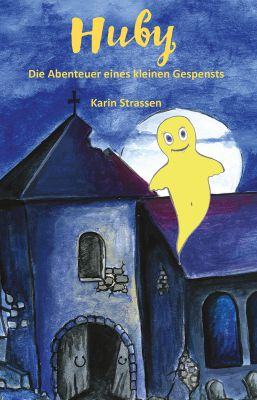 Huby - eine Geschichte für Kinder ab der Trierer Autorin Karin Strassen