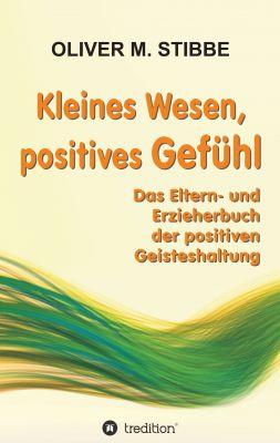 """""""Kleines Wesen, positives Gefühl"""" von Oliver M. Stibbe"""