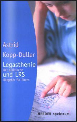 Legasthenie und LRS - der praktische Ratgeber für Eltern