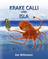 Krake Calli und Isla – Ein liebevoll farbig illustriertes Buch für Kinder ab vier Jahren
