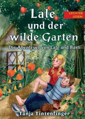 """""""Lale und der wilde Garten - Leichter lesen"""" von Tanja Tintenfinger"""