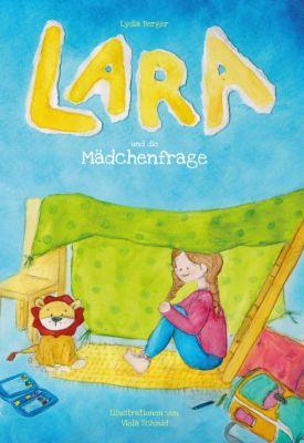 """""""Lara und die Mädchenfrage"""" von Lydia Berger"""