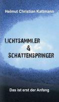 """Lichtsammler & Schattenspringer"" von Helmut Christian Kattmann"
