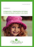 """""""Liebevoll Grenzen setzen - Handbuch"""" von ElternLeben.de"""
