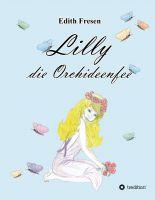 """""""Lilly die Orchideenfee"""" von Edith Fresen"""