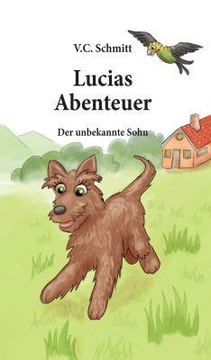 """""""Lucias Abenteuer"""" von  V. C. Schmitt"""
