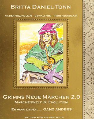 """""""GRIMMS MÄRCHEN 2.0"""" von Britta Daniel-Tonn"""
