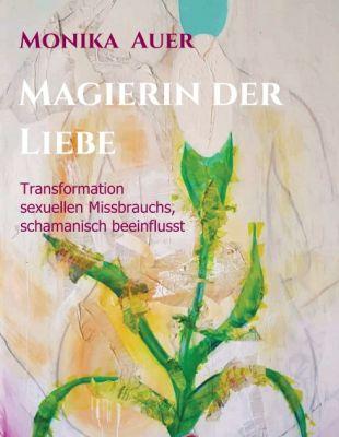 """""""Magierin der Liebe"""" von Monika Auer"""