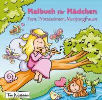 """""""Malbuch für Mädchen: Feen, Prinzessinnen, Meerjungfrauen"""" von Topo Malbücher"""