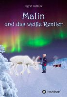 """""""Malin und das weiße Rentier"""" von Ingrid Zellner"""