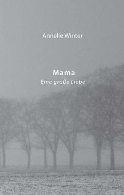 """""""Mama"""" von Annelie Winter"""