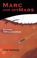 """""""Marc und der Mars"""" von Axel Hahlweg"""