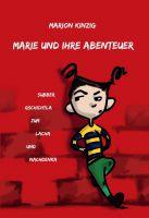 """""""Die Abenteuer der kleinen Marie"""" von Marion Kinzig"""