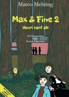 Max & Fine 2 – abenteuerliche Geschichte rund um ein verlorenes Küken