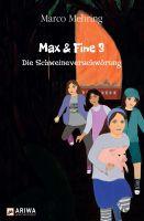 Max & Fine 3 – 3. Teil der erfolgreichen Kinderbuchreihe enthüllt die Machenschaften der Schweineindustrie