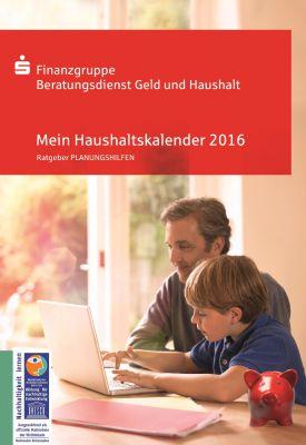 Der kostenlose Haushaltskalender 2016 von Geld und Haushalt bietet viele Informationen: Copyright: Sparkassen-Verlag